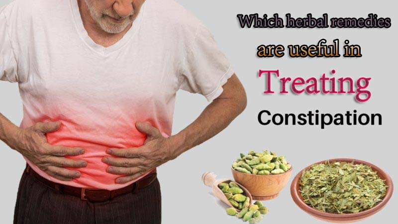 herbal remedies are useful in Treating Constipation