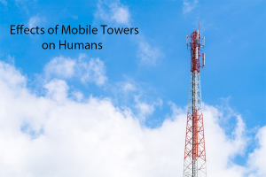 Effects of mobile towers on Humans